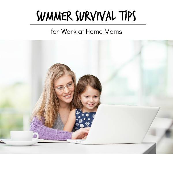 5 Summer Survival Tips for Work at Home Moms
