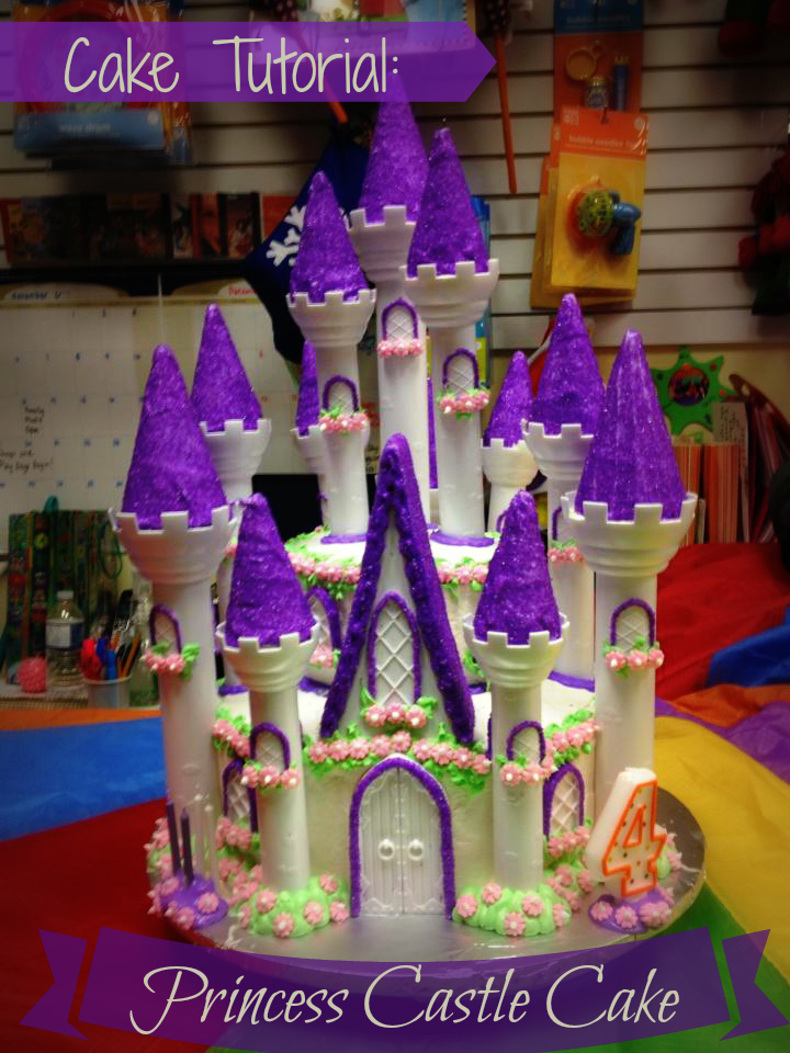 Cake Tutorial Princess Castle Cake Life Love And The
