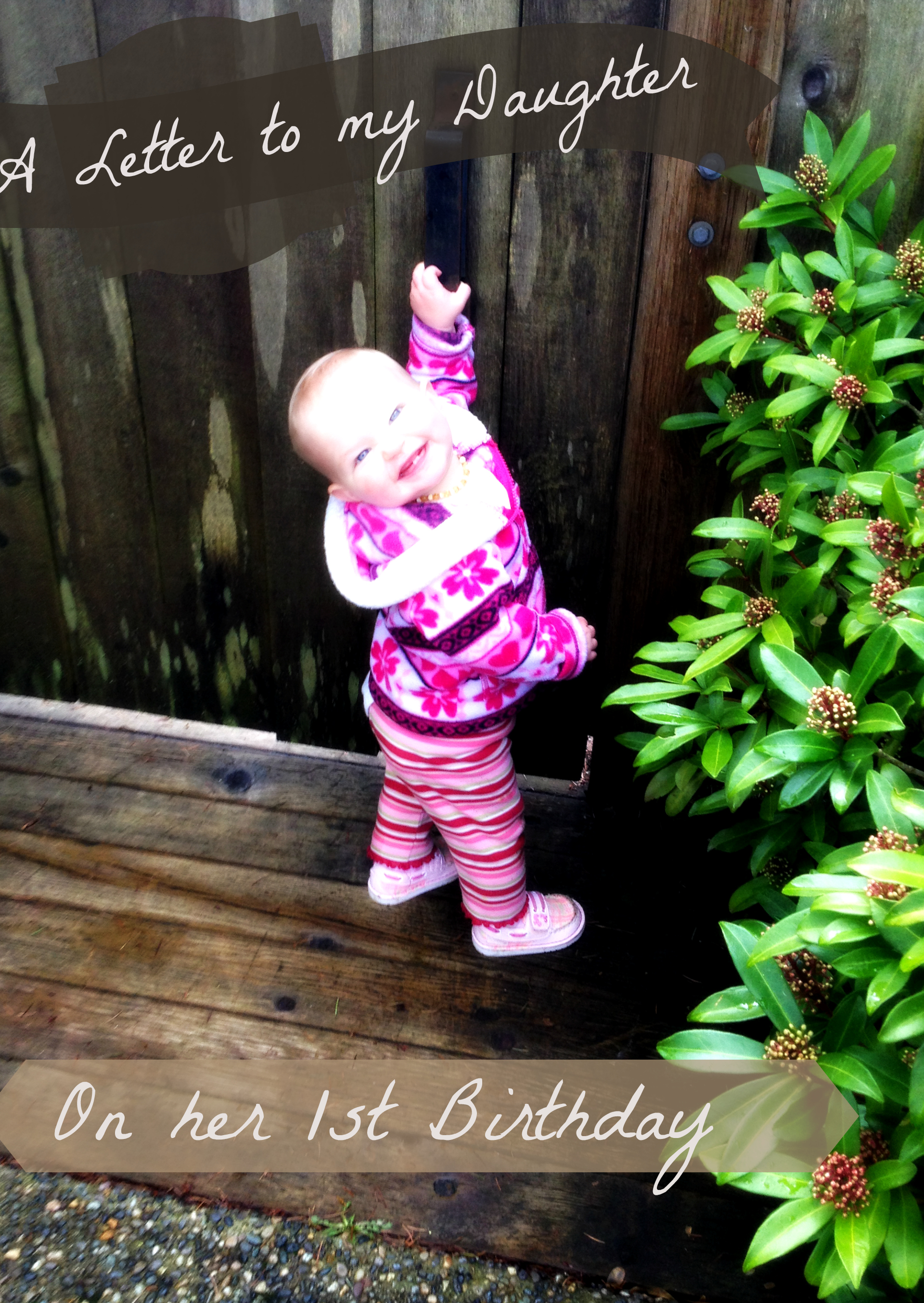 A Letter To My Daughter On Her 1st Birthday Life Love