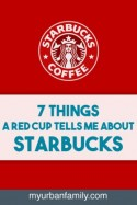 7-things-a-red-cup-tells-me-about-starbucks-social-www.myurbanfamily.com_